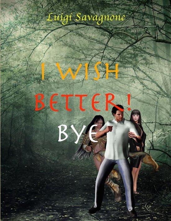 I Wish Better! Bye