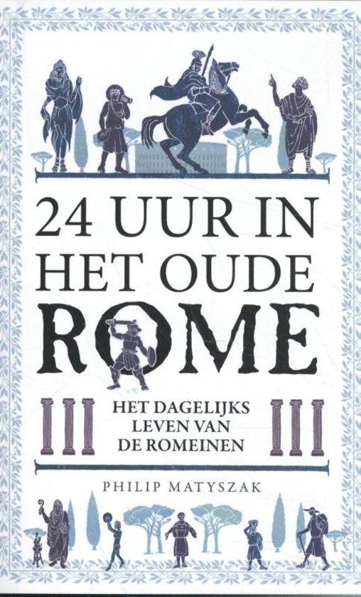 Boek cover 24 uur in het oude Rome van Philip Matyszak (Paperback)