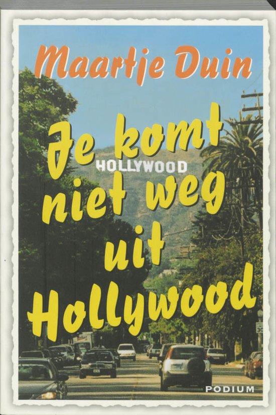 Je Komt Niet Weg Uit Hollywood