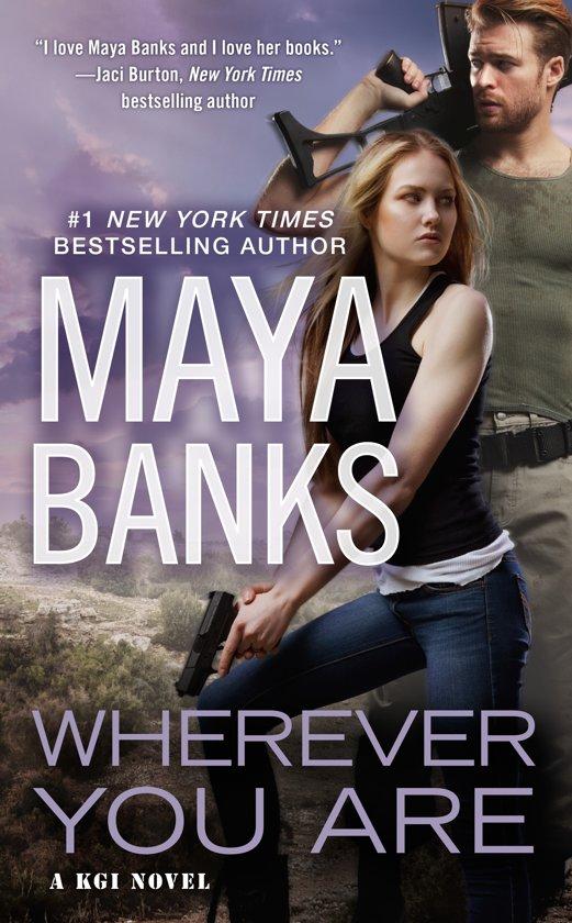 Boek cover Wherever You Are van Maya Banks (Paperback)
