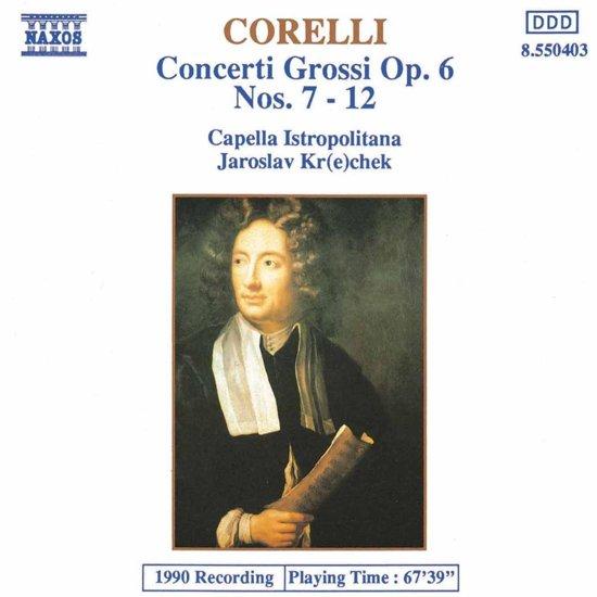 Corelli: Concerti Grossi Op 6 no 7-12 / Jaroslav Krcek, etc