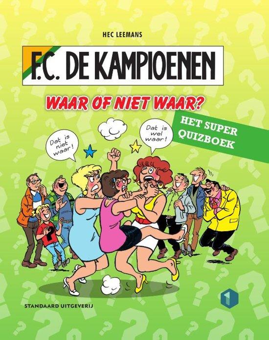 F.C. De Kampioenen - Waar of niet waar?