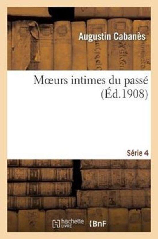 Moeurs Intimes Du Pass�. S�rie 4