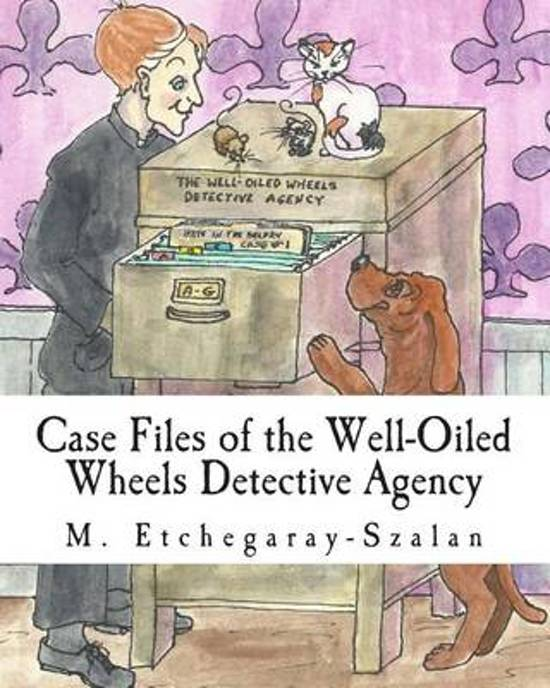 Case Files of the Well-Oiled Wheels Detective Agency