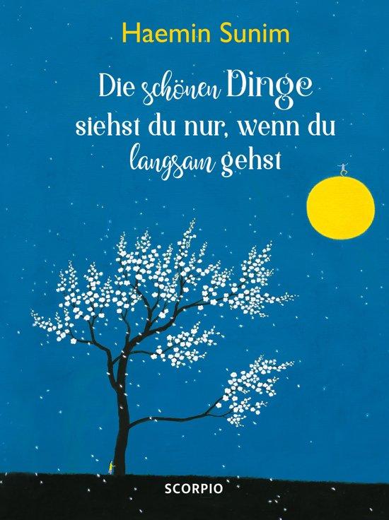 Boek cover Die schönen Dinge siehst du nur, wenn du langsam gehst van Haemin Sunim (Onbekend)