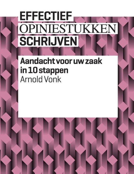 Bolcom Effectief Opiniestukken Schrijven Arnold Vonk