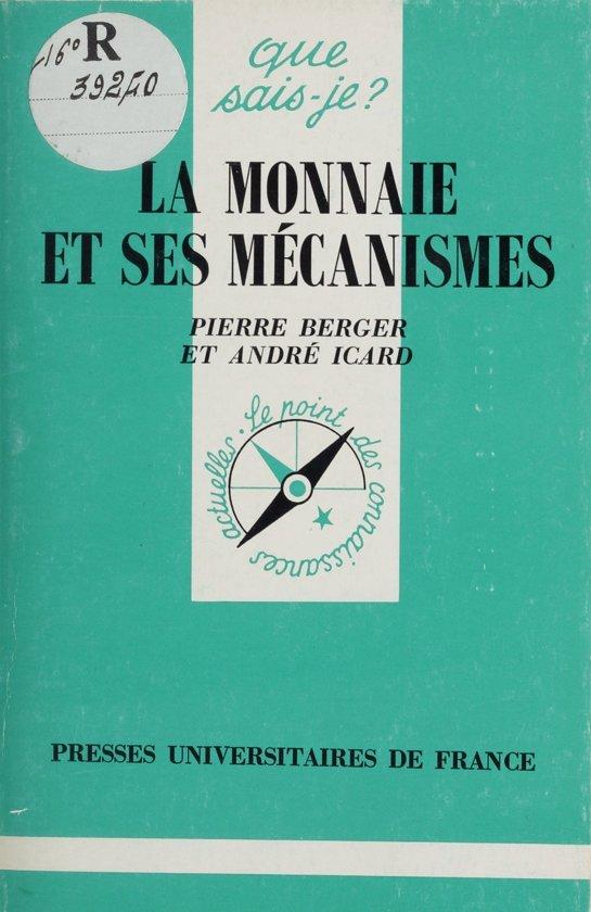 Boek cover La Monnaie et ses mécanismes van Pierre Berger (Onbekend)