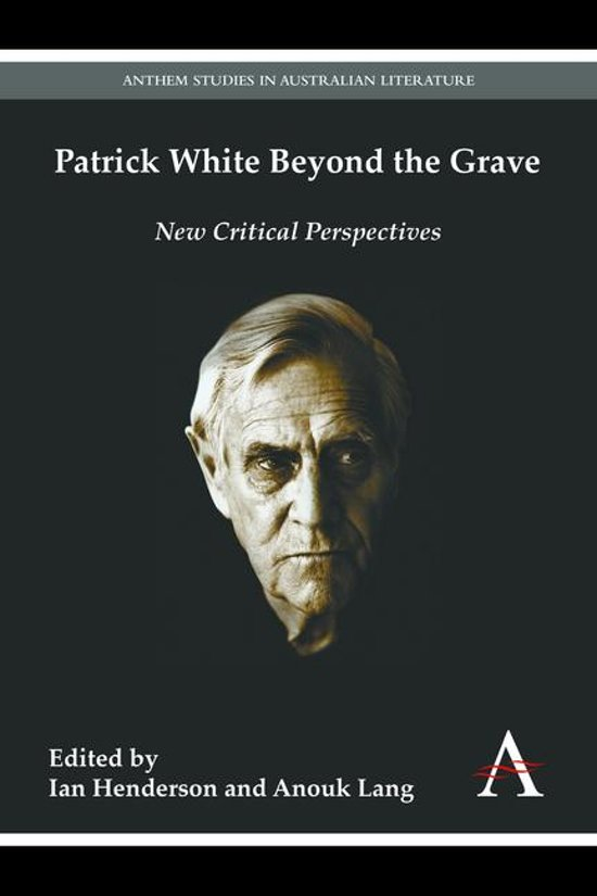 Patrick White Beyond the Grave