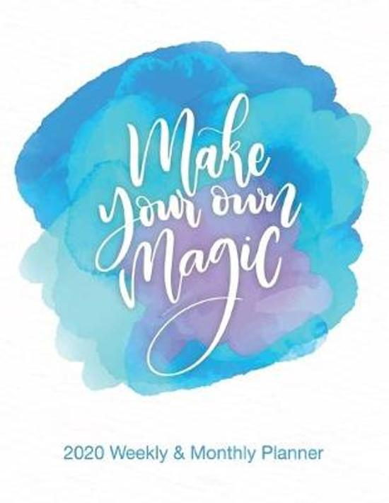 Make Your Own Magic 2020 Weekly and Monthly Planner: Watercolor Calendar Schedule - Organizer - Inspirational Quotes