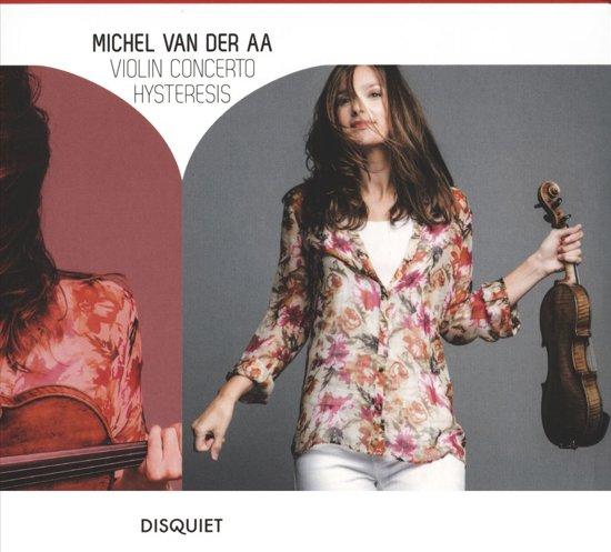 Van der Aa: Violin Concerto - Hysteresis