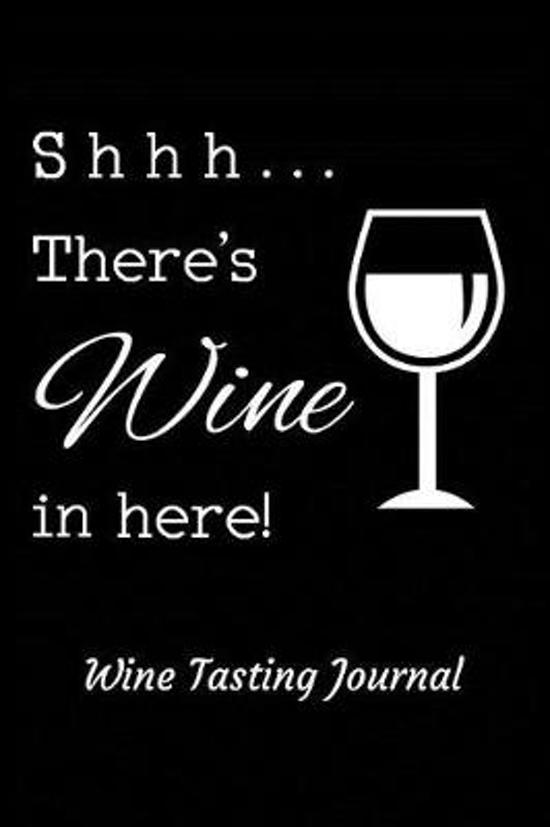 Shhh . . . There's Wine in Here! Wine Tasting Journal
