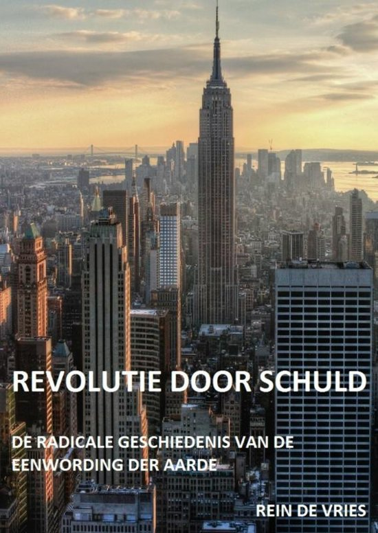 Revolutie door schuld - Rein de Vries
