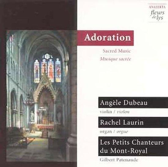 Adoration / Dubeau, Laurin, Petits Chanteurs du Mont-Royal