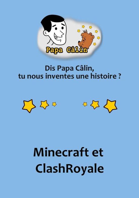 Papa Câlin - 030 - Minecraft et ClashRoyale