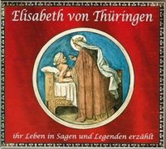 Bolcom Elisabeth Von Thüringen Ihr Leben In Sagen Und