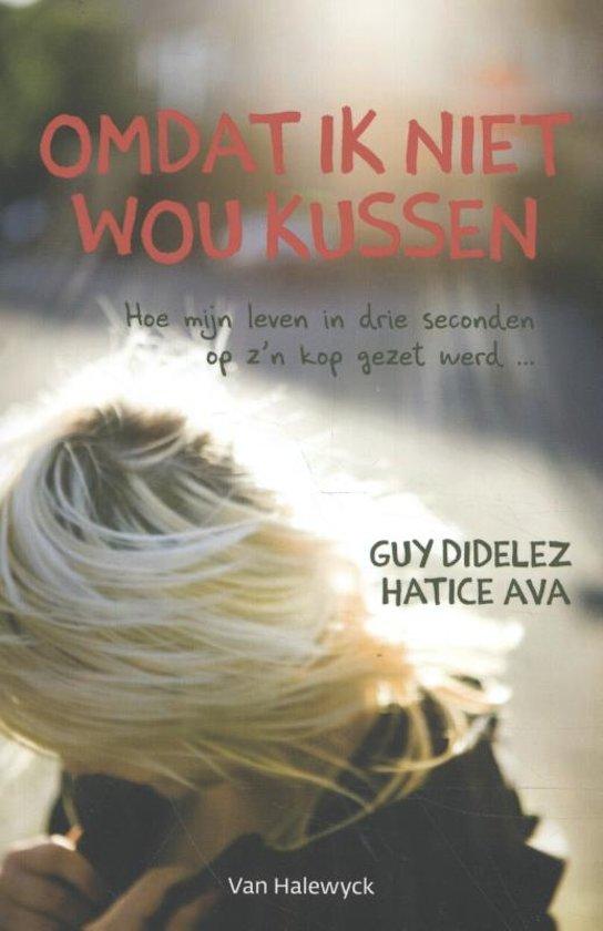 Boek cover Omdat ik niet wou kussen van Guy Didelez (Paperback)