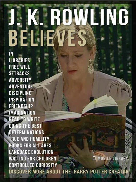 J.K. Rowling Believes