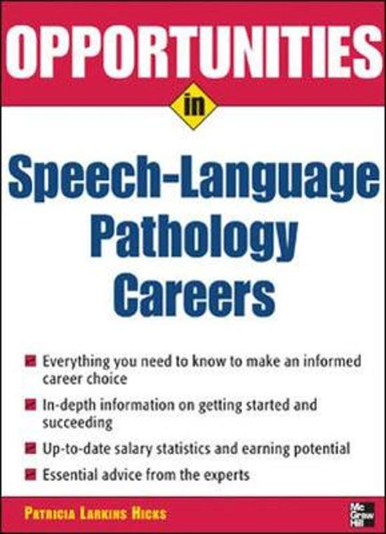 speech pathology career information Career opportunities gain professionally accredited expertise in all areas of speech pathology the strong experience-based nature of this degree, along with an internationally recognised professional accreditation, prepares uon graduates for immediate professional employment.