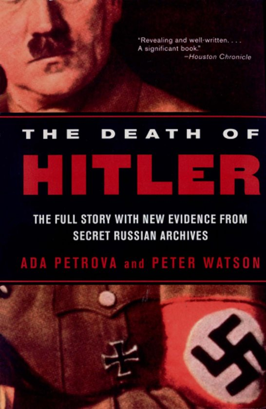 The Death of Hitler: The Full Story with New Evidence from Secret Russian Archives