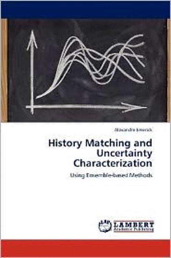 History Matching and Uncertainty Characterization