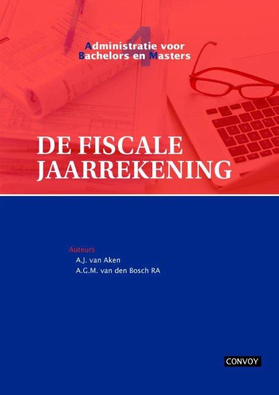 Administratie voor bachelors en masters 4 De fiscale jaarrekening Theorieboek