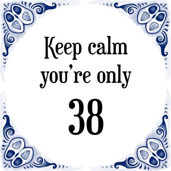 38 jaar bol.| Verjaardag Tegeltje met Spreuk (38 jaar: Keep calm you  38 jaar
