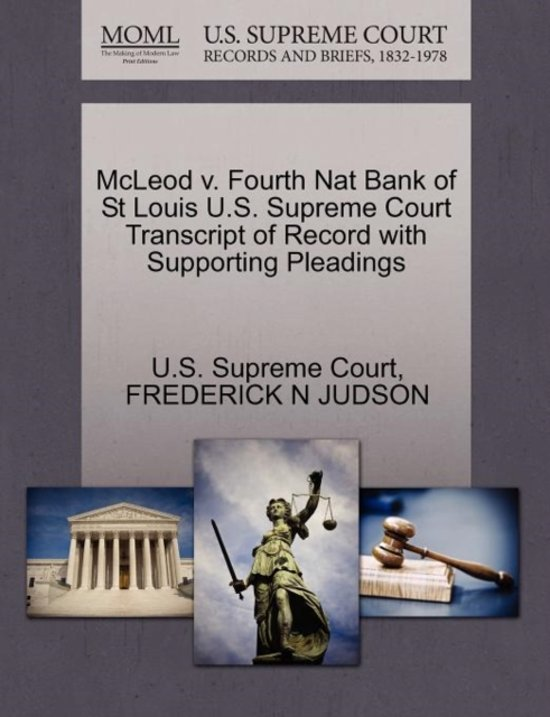 McLeod V. Fourth Nat Bank of St Louis U.S. Supreme Court Transcript of Record with Supporting Pleadings