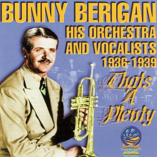 His Orchestra and Vocalists 1936 - 1939 - That's a Plenty