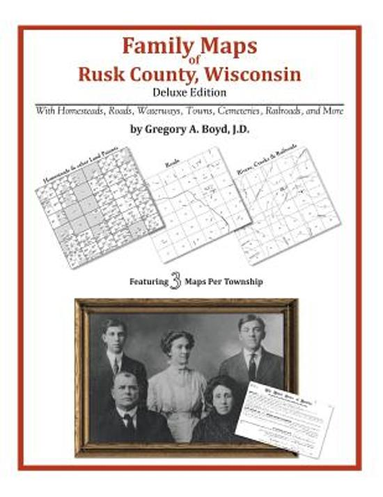 Family Maps of Rusk County, Wisconsin, Deluxe Edition