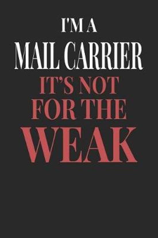 I'm A Mail Carrier It's Not For The Weak