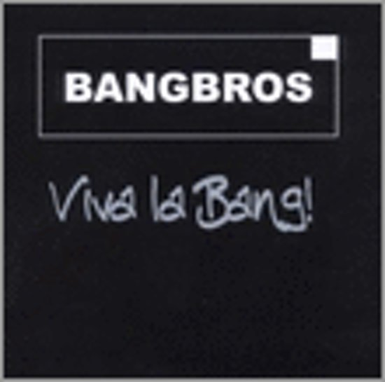 Viva La Bang!
