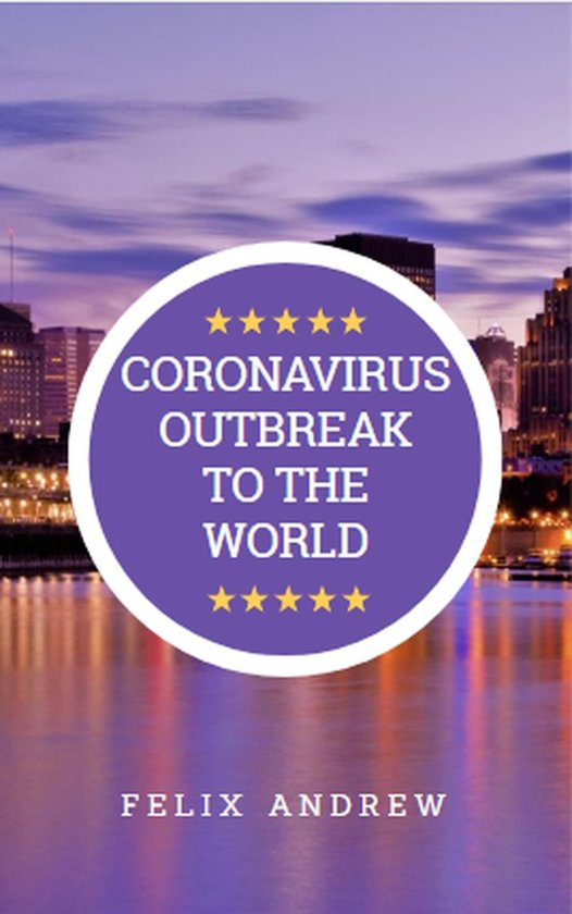 Corona-virus Outbreak to The World