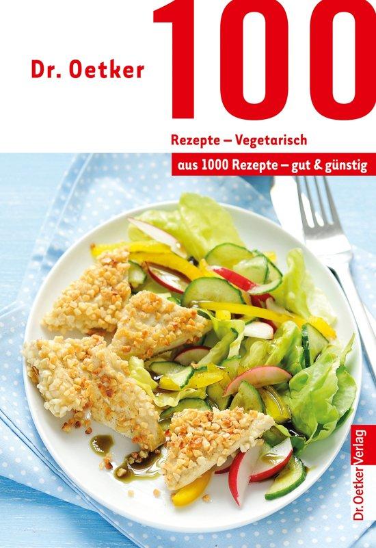 Bolcom 100 Rezepte Vegetarisch Ebook Dr Oetker