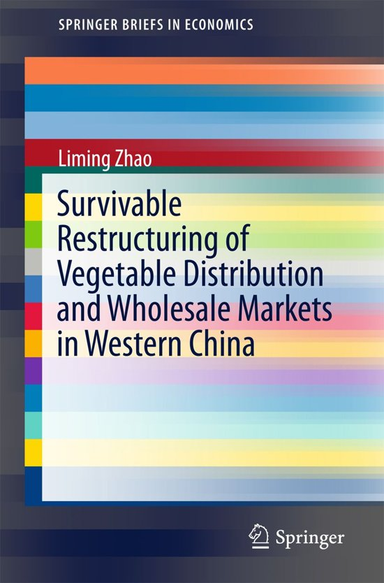 Survivable Restructuring of Vegetable Distribution and Wholesale Markets in Western China