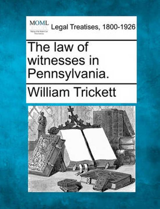 The Law of Witnesses in Pennsylvania.
