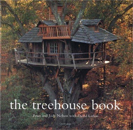 Pete Nelson S Tree Houses On Lees De Eerste Paginas Bolcom The Treehouse Book Peter Nelson 9780789304117 Boeken