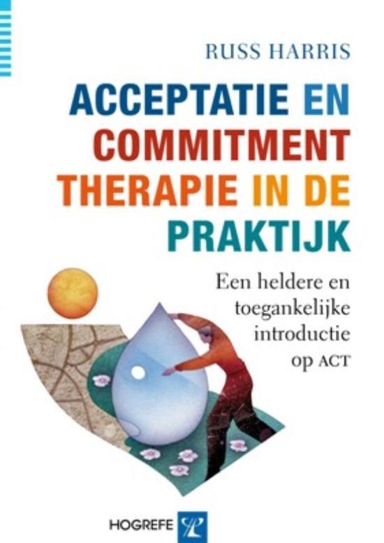 Acceptatie en Commitmenttherapie in de praktijk