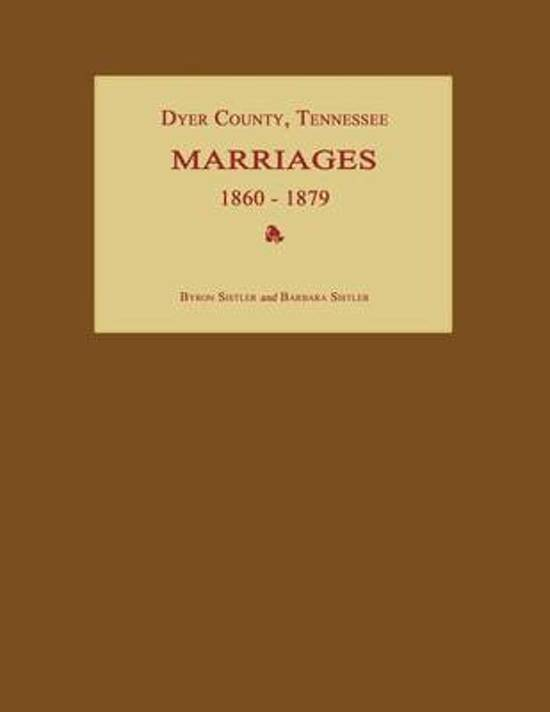 Dyer County, Tennessee, Marriages 1860-1879