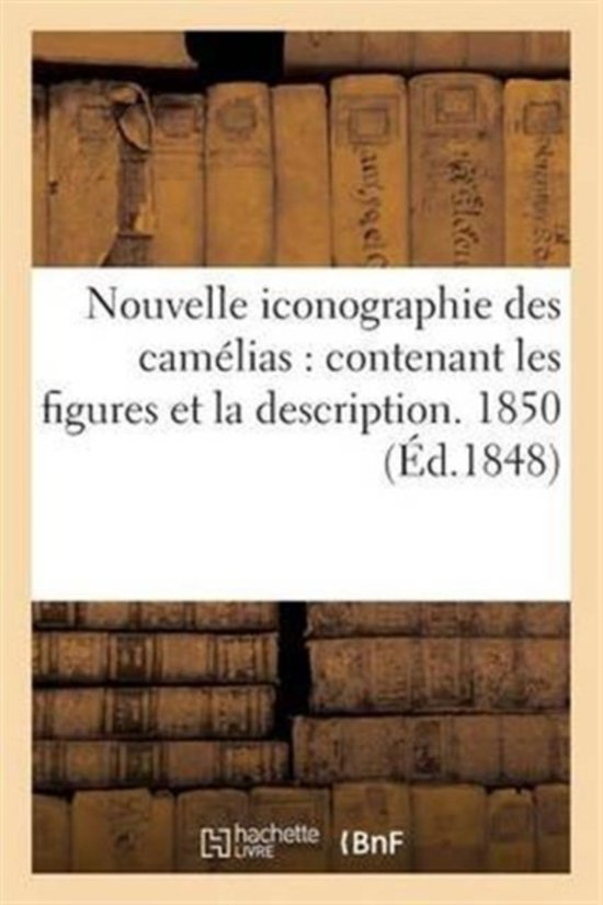Boek cover Nouvelle Iconographie Des Cam�lias van Sans Auteur (Paperback)