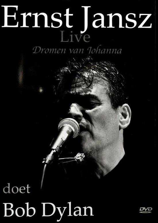 Ernst Jansz (Doet Bob Dylan) - Dromen Van Johanna Live
