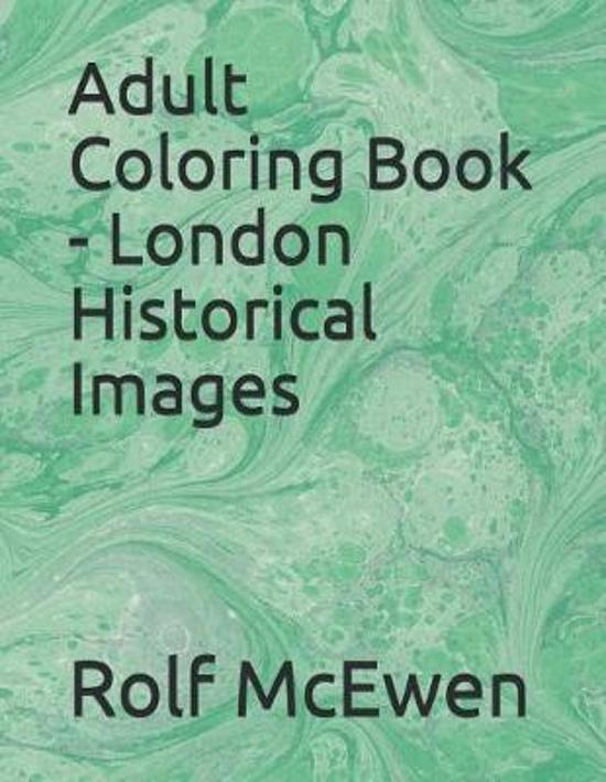 Adult Coloring Book - London Historical Images