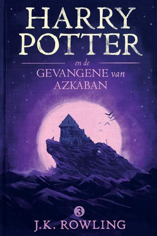 Harry Potter 3 Harry Potter En De Gevangene Van Azkaban