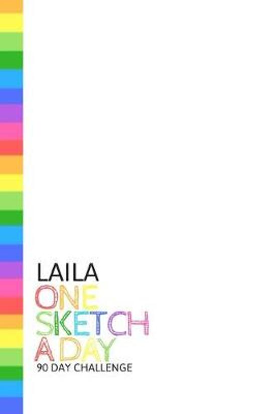 Laila: Personalized colorful rainbow sketchbook with name: One sketch a day for 90 days challenge