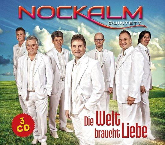 Nockalm Quintett - Die Welt Braucht Liebe