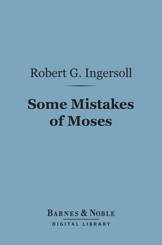 Some Mistakes of Moses (Barnes & Noble Digital Library)