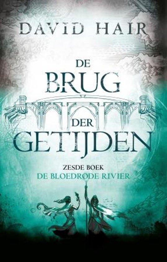 De Brug der Getijden 6 - De bloedrode rivier
