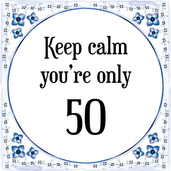 spreuken bij 50 jaar bol.| Verjaardag Tegeltje met Spreuk (50 jaar: Keep calm you  spreuken bij 50 jaar