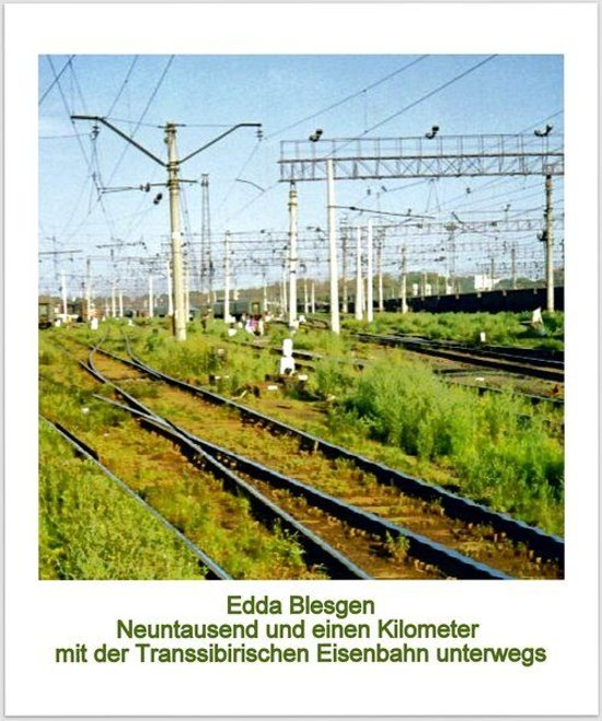 Neuntausend und einen Kilometer mit der Transsibirischen Eisenbahn unterwegs