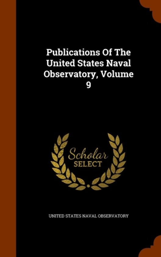 Publications of the United States Naval Observatory, Volume 9
