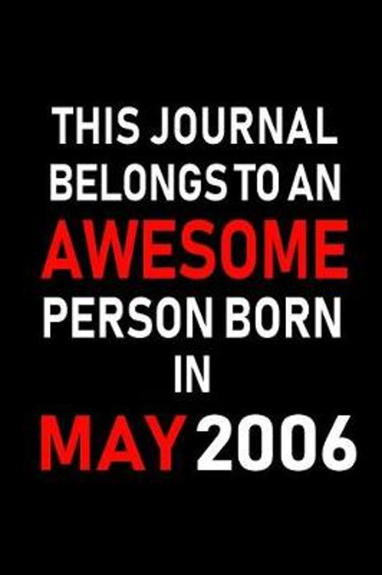 This Journal belongs to an Awesome Person Born in May 2006